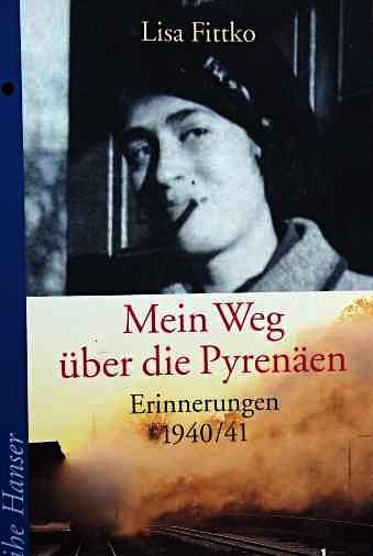 Lisa Fittko: Mein Weg über die Pyrenäen. Erinnerungen 1940/41. Reihe Hanser.