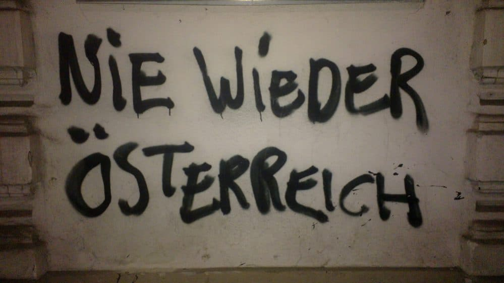 "Graffiti in Vienna that reads ""No more Austria"". According to right-wing politicians* such comments could come close to the crime of high treason."