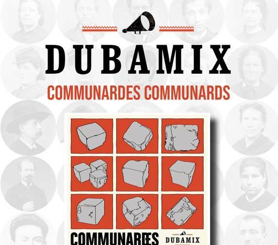 Cover des Albums Communardes, Communard von Dubamix,2021. Im Vordergrund sind in neun Qudraten Pflastersteine abgebildet. Im Hintergrund halb transparent sind Kommunard_innen im Porträt abgebildet.